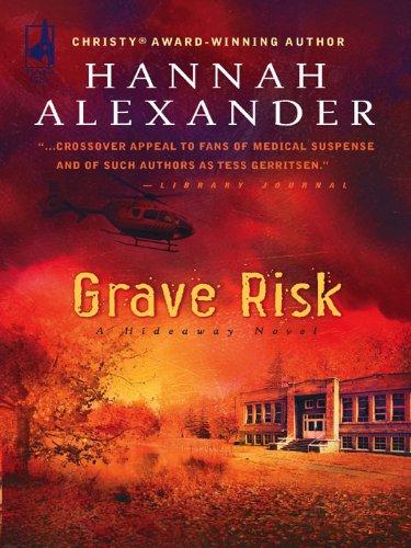Hannah Alexander - Grave Risk (Hideaway, Book 7)