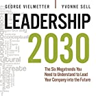 Leadership 2030: The Six Megatrends You Need to Understand to Lead Your Company into the Future Hörbuch von Georg Vielmetter, Yvonne Sell Gesprochen von: Steven Menasche
