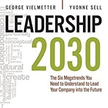 Leadership 2030: The Six Megatrends You Need to Understand to Lead Your Company into the Future Audiobook by Georg Vielmetter, Yvonne Sell Narrated by Steven Menasche