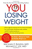 YOU: Losing Weight: The Owner's Manual to Simple and Healthy Weight Loss (1451640714) by Roizen, Michael F.