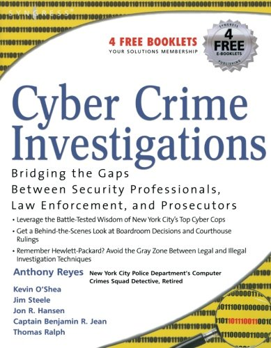 Cyber Crime Investigations: Bridging the Gaps Between...
