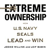 Extreme Ownership: How U.S. Navy SEALs Lead and Win | [Jocko Willink, Leif Babin]