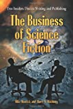 The Business of Science Fiction: Two Insiders Discuss Writing and Publishing (0786447974) by Mike Resnick