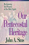 Our Pentecostal Heritage: Reclaiming the Priority of the Holy Spirit