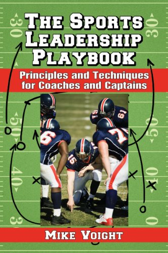 The Sports Leadership Playbook: Principles and Techniques for Coaches and Captains