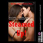 Steamed Up! Five Explicit Erotica Stories | Alice Drake,Sarah Blitz,Sonata Sorento,Stacy Reinhardt,Toni Smoke