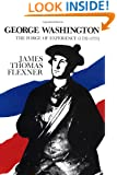 George Washington: The Forge of Experience, 1732-1775