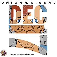 December 17: The Union Signal Radio Theater  by Doug Bost, Jeff Ward Narrated by  full cast