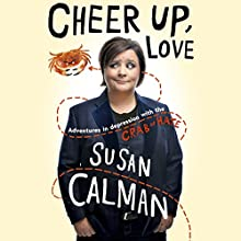 Cheer Up Love: Adventures in Depression with the Crab of Hate Audiobook by Susan Calman Narrated by Susan Calman