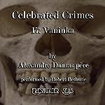 Vaninka: Celebrated Crimes, Book 17   Alexandre Dumas père