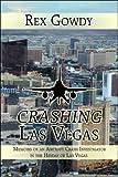 img - for Crashing Las Vegas: Memoirs of an Aircraft Crash Investigator in the Heyday of Las Vegas book / textbook / text book