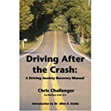 img - for Driving After the Crash: A Driving Anxiety Recovery Manual book / textbook / text book