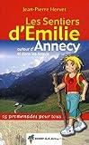 echange, troc Jean-Pierre Hervet - Les sentiers d'Emilie autour d'Annecy et dans les Aravis : 25 promenades pour tous