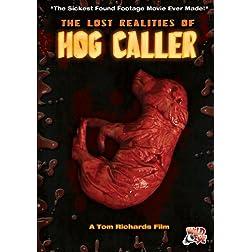 Lost Realities Of Hog Caller, The