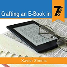 Crafting an eBook in 7 days (       UNABRIDGED) by Xavier Zimms Narrated by Steve Stansell