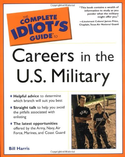 The Complete Idiot'S Guide To Careers In The U.S. Military