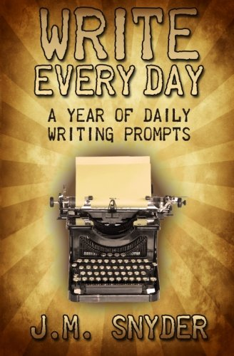 Write Every Day: A Year of Daily Writing Prompts