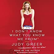 I Don't Know What You Know Me From: Confessions of a Co-Star | [Judy Greer]
