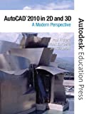 Paul Richard AutoCAD 2010 in 2D and 3D: A Modern Perspective (Autodesk Education Press)