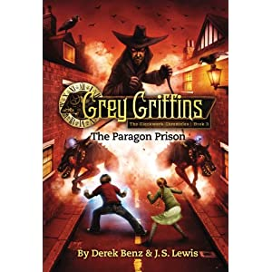 Grey Griffins: The Clockwork Chronicles #3: The Paragon Prison