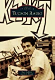 img - for Tucson Radio (Images of America) book / textbook / text book