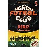 Deniz La Locomotora. Las Fieras del Futbol 5 (Las Fieras Del Futbol / the Wild Soccer Bunch)