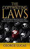 The Copywriting Laws: 50 Tips & Strategies to successful Copywriting (English Edition)