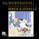 The Adventures of Bertie and Jeeves: Volume 1 (       UNABRIDGED) by P.G. Wodehouse Narrated by Charlton Griffin