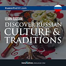 Learn Russian: Discover Russian Culture & Traditions Audiobook by  Innovative Language Learning Narrated by  RussianPod101.com