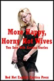 img - for More Happy, Horny Hot Wives: Ten Sexy Wife Erotica Stories book / textbook / text book