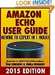 Amazon Echo User Guide: Newbie to Exp...