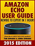 Amazon Echo User Guide: Newbie to Expert in 1 Hour! (English Edition)