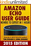 Amazon Echo User Guide: Newbie to Exp...