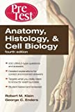 img - for Anatomy, Histology, & Cell Biology: PreTest Self-Assessment & Review, Fourth Edition 4th edition by Klein, Robert, Enders, George (2010) Paperback book / textbook / text book