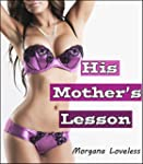 His Mother's Lesson (Taboo Mature MIL...