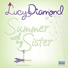 Summer With My Sister Audiobook by Lucy Diamond Narrated by Kate Rawson