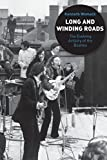 Kenneth Womack Long and Winding Roads: The Evolving Artistry of the