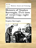 Memoirs of Stephen Burroughs. [Two lines of verse] Copy right secured.