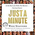 Just a Minute: In the Heart of a Child, One Moment...Can Last Forever Audiobook by Wess Stafford, Dean Merrill Narrated by Brandon Batchelar