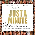 Just a Minute: In the Heart of a Child, One Moment...Can Last Forever | Wess Stafford,Dean Merrill