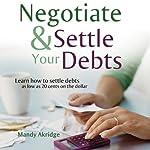 Negotiate and Settle Your Debts: A Debt Settlement Strategy | Mandy Akridge
