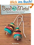 Bead Meets Metal: Easy Metalwork Tech...