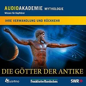 Die Götter der Antike. Ihre Verwandlung und Rückkehr Hörbuch