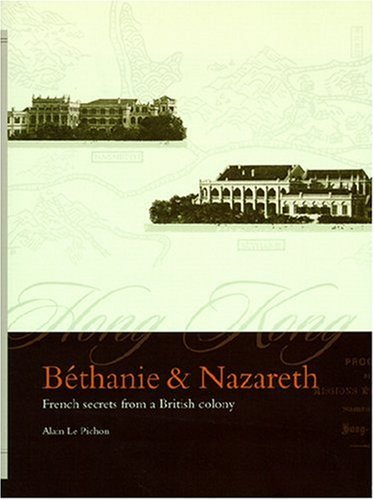 Bethanie and Nazareth: French Secrets from a British Colony (Hong Kong Academy for Peforming Arts)