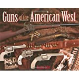 Guns of the American Westby Dennis Adler