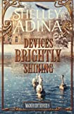 Devices Brightly Shining: A steampunk Christmas novella (Magnificent Devices) (Volume 9)