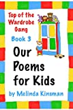 Our Poems for Kids (Top of the Wardrobe Gang)