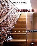 Materialien!: Wände, Böden, Oberflächen - Das Handbuch zur innovativen Raumgestaltung
