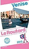 Guide du Routard Venise 2013 par Guide du Routard