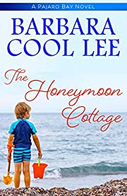 The Honeymoon Cottage (Pajaro Bay Series)